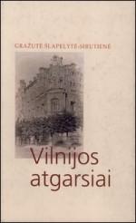 Šlapelytė-Sirutienė, Gražutė. Vilnijos atgarsiai. – Vilnius, 2004. Knygos viršelis