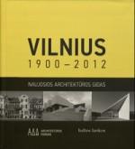 Vilnius 1900–2012: naujosios architektūros gidas. – Vilnius, 2011. Knygos viršelis