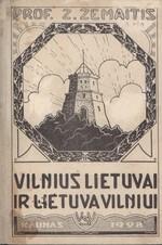 Žemaitis, Zigmas. Vilnius Lietuvai ir Lietuva Vilniui:  mūsų kovos del Vilniaus esmė ir planas. –  Kaunas, 1928. Knygos viršelis