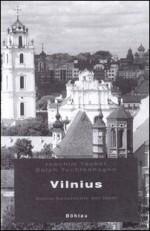 Tauber, Joachim, Tuchtenhagen, Ralph. Vilnius: Kleine Geschichte der Stadt. - Köln, Weimar, Wien, 2008. Knygos viršelis
