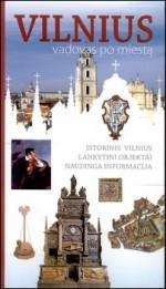 MIckevičiūtė, Karolina. Vilnius: vadovas po miestą – Vilnius, 2009. Knygos viršelis