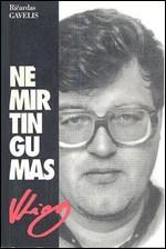 Gavelis, Ričardas. Nemirtingumas: rekonstrukcijos bandymas. – Kaunas, 1994. Knygos viršelis