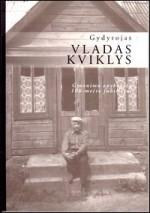 Kviklys, Gediminas. Gydytojas Vladas Kviklys. – Vilnius, 2008. Knygos viršelis