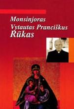 Monsinjoras Vytautas Pranciškus Rūkas. – Trakai, 2005. Knygos viršelis