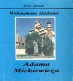Surwiło, Jerzy. Wileńskimi śladami Adama Mickiewicza. – Wilno, 1993. Knygos viršelis