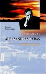 Stražnickas, Juozas. Akademikas Aleksandras Čyras: gyvenimo spalvos. – Vilnius, 2006. Knygos viršelis