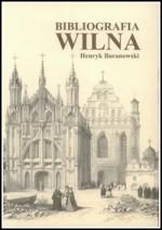 Baranowski, Henryk. Bibliografia Wilna; Uniwersytet Mikołaja Kopernika. – Toruń, 1996-2007. Knygos viršelis