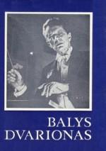 Balys Dvarionas: kūrybos apžvalga, straipsniai ir laiškai, amžininkų atsiminimai. – Vilnius, 1982. Knygos viršelis