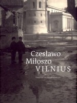 Czesławo Miłoszo Vilnius. – Vilnius, 2012. Knygos viršelis