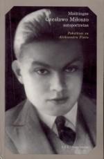 Maištingas Czesławo Miłoszo autoportretas: pokalbiai su Aleksandru Fiutu. – Vilnius, 1997. Knygos viršelis