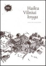 Haiku Vilniui knyga = Haiku for Vilnius book. – Vilnius, 2008. Knygos viršelis