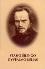 Vaičiūnas, Albinas. Stasio Šilingo gyvenimo kelias. – Vilnius, 2009. Knygos viršelis