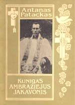 Patackas, Antanas. Kunigas Ambraziejus Jakavonis. – [Vilnius], 1993. Knygos viršelis
