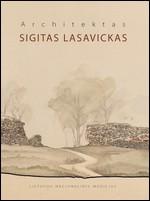 Architektas Sigitas Lasavickas. – Vilnius, [2014]. Knygos viršelis