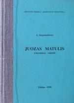 Steponaitienė, Audronė. Juozas Matulis: literatūros rodyklė. – Vilnius, 1999. Knygos viršelis
