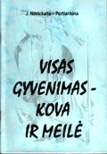 Navickaitė-Portiankina, Janina. Visas gyvenimas – kova ir meilė. – Radviliškis, 2000. Knygos viršelis