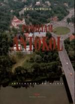 Surwiło, Jerzy. Pamiętam Antokol: przechadzki po Wilnie. - Wilno, 2005. Knygos viršelis