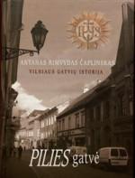 Čaplinskas, Antanas Rimvydas. Vilniaus gatvių istorija: Pilies  gatvė. – Vilnius, 2005.  Knygos viršelis