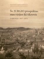 Tamošiūnienė, Ingrida. Šv. Jurgio prospektas: nuo vizijos iki tikrovės. – Vilnius, 2012. Knygos viršelis