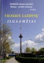 Vilniaus Lazdynų ilgaamžiai. – Vilnius, 2011. Knygos viršelis