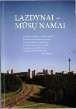 Lazdynai – mūsų namai. – Vilnius, 2010. Knygos viršelis