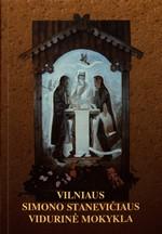Vilniaus Simono Stanevičiaus vidurinė mokykla. – Vilnius, 1999. Knygos viršelis