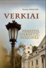 Pakalnis, Romas. Verkiai: praeitis, dabartis, svajonės. – Vilnius, 2003. Knygos viršelis