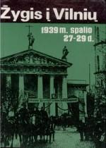 Martinionis, Antanas. Žygis į Vilnių 1939 m. spalio 27-29 d. –Vilnius, 1997. Knygos viršeli