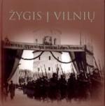 Žygis į Vilnių. – Kaunas, 2007. Knygos viršelis