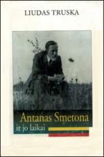 Truska, Liudas. Antanas Smetona ir jo laikai. – Vilnius, 1996. Knygos viršelis