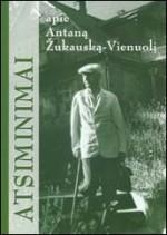 Atsiminimai apie Antaną Žukauską-Vienuolį. – Utena, 2002. Knygos viršelis