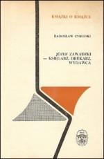 Cybulski, Radosław. Józef Zawadzki – księgarz, drukarz, wydawca. – Wrocław, 1972. Knygos viršelis