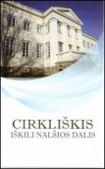 Cirkliškis – iškili Nalšios dalis: informacinis leidinys apie Cirkliškį. – Švenčionys, [2009].