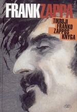 Zappa, Frank. Tikroji Franko Zappos knyga. – Vilnius, 2010. Knygos viršelis