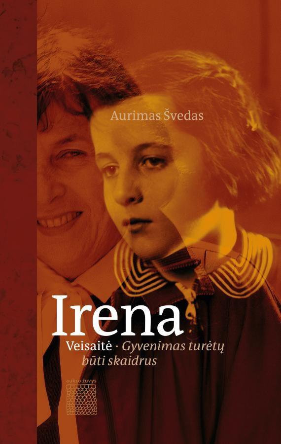Švedas, Aurimas. Irena Veisaitė. Gyvenimas turėtų būti skaidrus. – Vilnius, 2016. Knygos viršelis