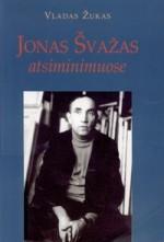Jonas Švažas atsiminimuose. – Vilnius, 2003. Knygos viršelis