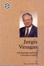Jurgis Vanagas : autobiografinė apybraiža ir literatūros rodyklė. – Vilnius, 2003. Knygos viršelis