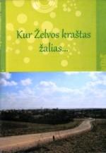 Kur Želvos kraštas žalias.- Ukmergė, 2010. Lankstinio viršelis