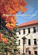 O širdy dar skambučiai aidi… - Ukmergė, 2008. Knygos viršelis