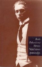 Pabarčienė, Reda. Petro Vaičiūno pasaulis. – Vilnius, 1996. Knygos viršelis