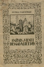 Vaičiūnas, Petras. Amžiais už Vilnių dės galvą lietuvis!. – Kaunas, 1928. Knygos viršelis