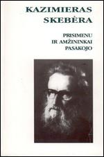 Skebėra, Kazimieras. Prisimenu ir amžininkai pasakojo. – Kaunas, 1998. Knygos viršelis