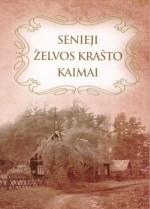 Senieji Želvos krašto kaimai. – Ukmergė, 2012. Knygos viršelis