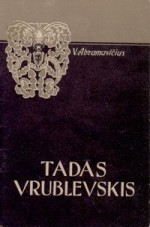 Abramavičius, Vladas. Tadas Vrublevskis. – Vilnius, 1960. Knygos viršelis