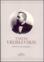 Tadas Vrublevskis: mintys ir darbai. – Vilnius, 2012. Knygos viršelis