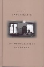 Zaborskaitė, Vanda.  Autobiografijos bandymas. – Vilnius, 2012. Knygos viršelis