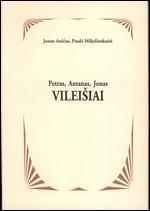 Aničas, Jonas, Mikelinskaitė, Paulė. Petras, Antanas, Jonas Vileišiai: bibliografijos. – Vilnius, 2004. Knygos viršelis