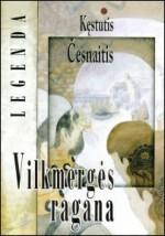 Česnaitis, Kęstutis. Vilkmergės ragana.  –  Ukmergė, 2010. Knygos viršelis