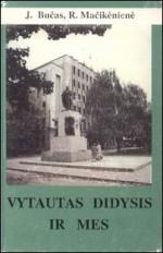 Bučas, Jurgis, Mačikėnienė, Ramutė. Vytautas Didysis ir mes. – Kaunas, 1991. Knygos viršelis