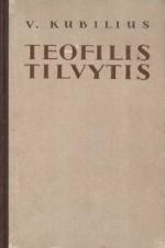 Kubilius, Vytautas. Teofilis Tilvytis. – Vilnius, 1956. Knygos viršelis
